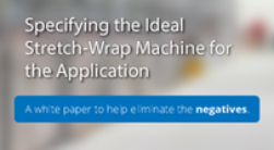 Specifying the Ideal Stretch Wrap Machine for the Application - Plan Automation